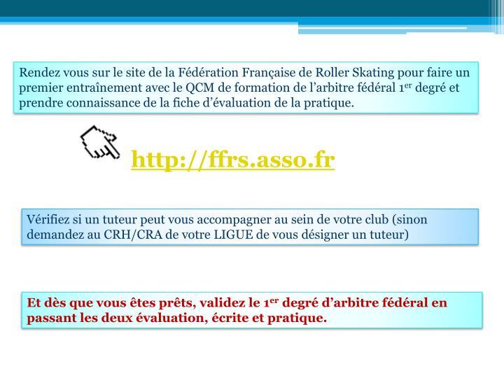 Rendez vous sur le site de la Fédération Française de Roller Skating pour faire un premier entraînement