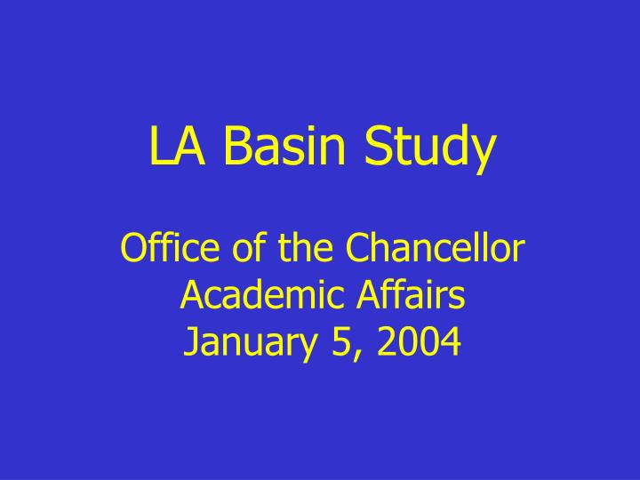 La basin study office of the chancellor academic affairs january 5 2004