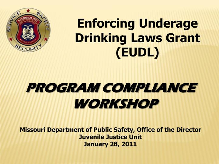 Enforcing Underage Drinking Laws Grant (EUDL)