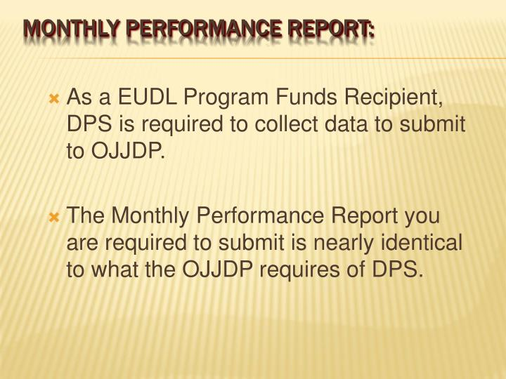 As a EUDL Program Funds Recipient, DPS is required to collect data to submit to OJJDP.