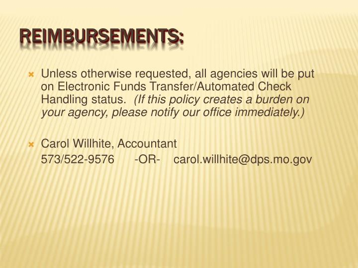 Unless otherwise requested, all agencies will be put on Electronic Funds Transfer/Automated Check Handling status.