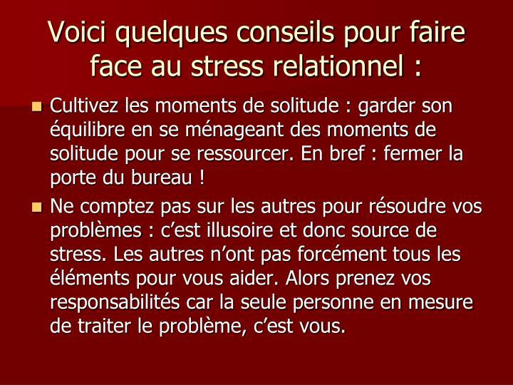 Voici quelques conseils pour faire face au stress relationnel: