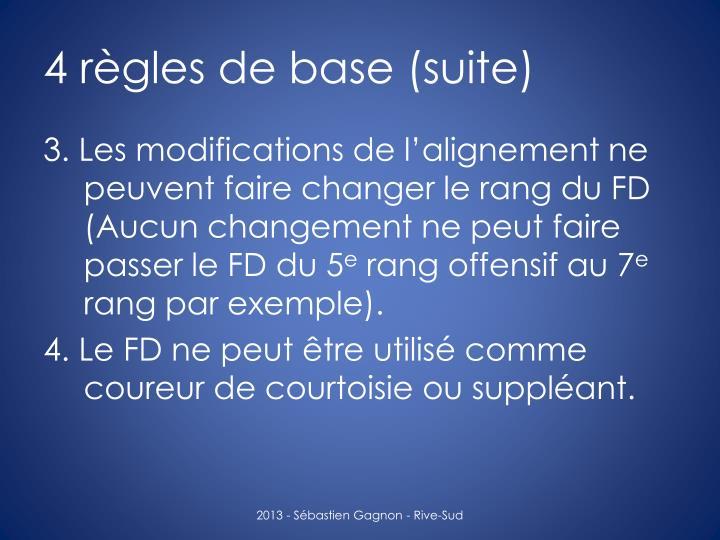 4 règles de base (suite)