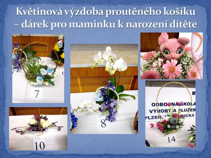 Květinová výzdoba proutěného košíku – dárek pro maminku k narození dítěte