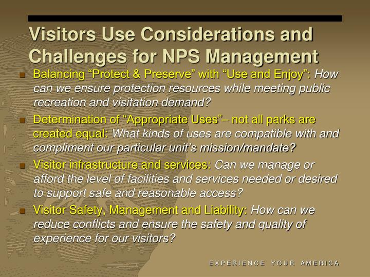 Visitors use considerations and challenges for nps management