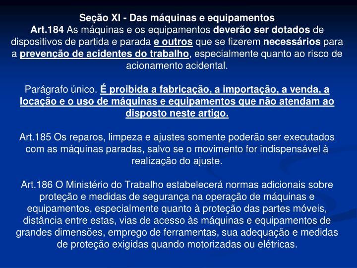 Seção XI - Das máquinas e equipamentos