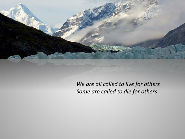We are all called to live for others