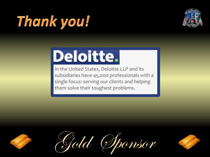 In the United States, Deloitte LLP and its subsidiaries have 45,000 professionals with a single focus: serving our clients and helping them solve their toughest problems.