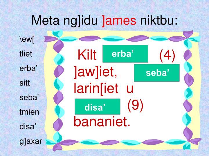 Kilt                (4) ]aw]iet,         (7) larin[iet  u                             (9) bananiet.