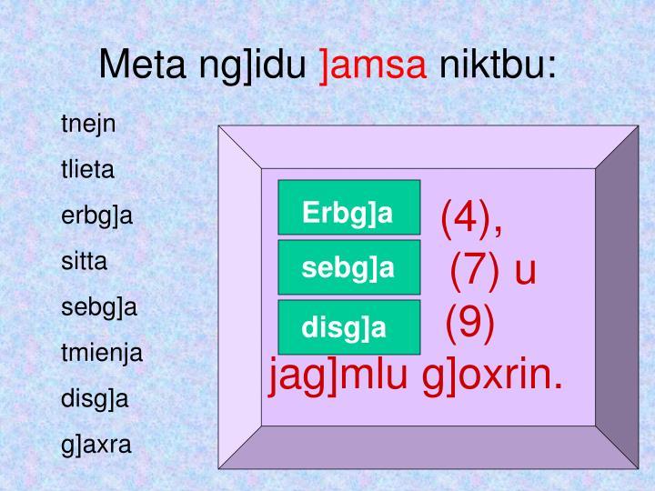 (4),             (7) u             (9) jag]mlu g]oxrin.