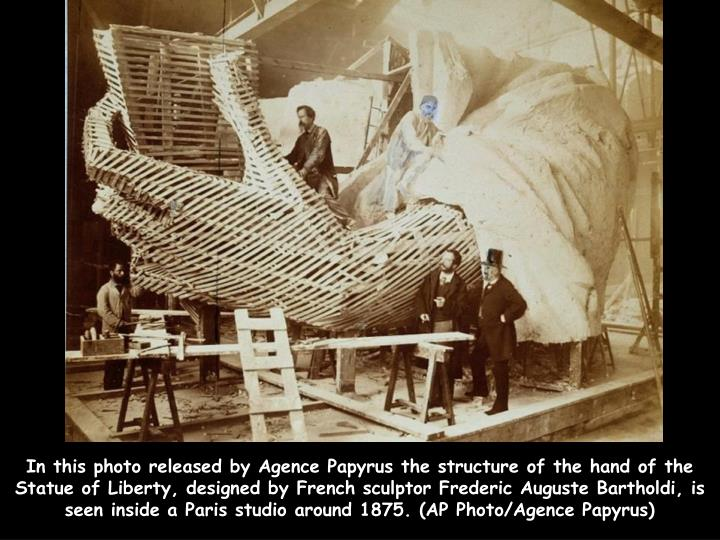 In this photo released by Agence Papyrus the structure of the hand of the Statue of Liberty, designe...