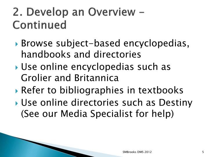 2. Develop an Overview - Continued