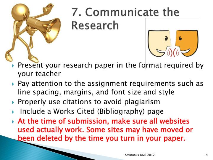 7. Communicate the  Research