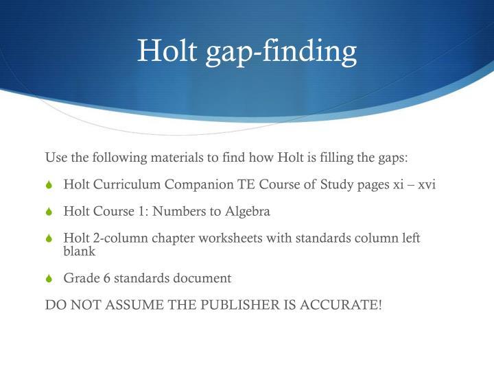 Holt gap-finding