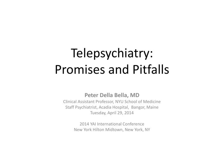 Telepsychiatry promises and pitfalls
