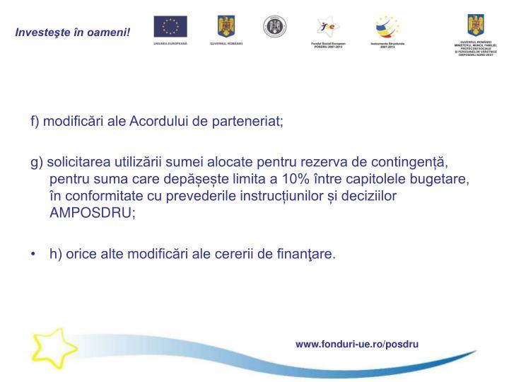 f) modificări ale Acordului de parteneriat;