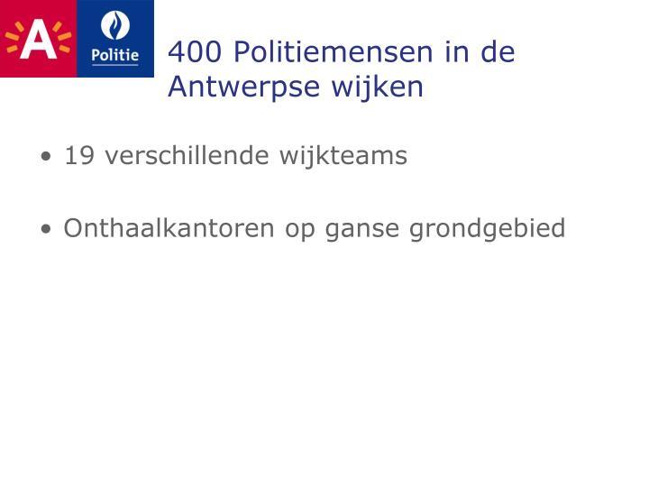 400 Politiemensen in de Antwerpse wijken