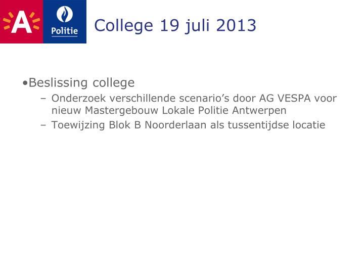 College 19 juli 2013