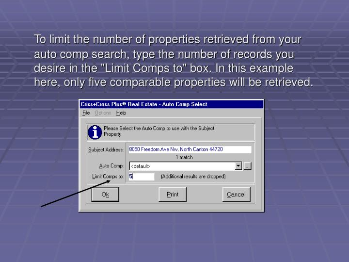 To limit the number of properties retrieved from your