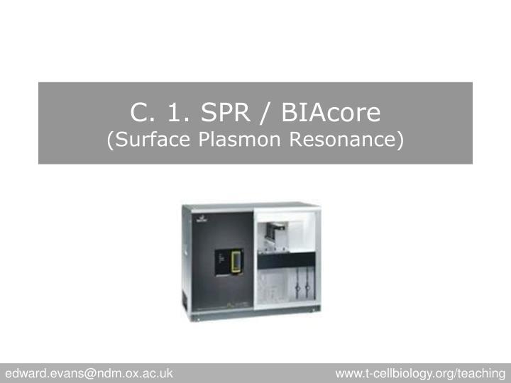 C. 1. SPR / BIAcore