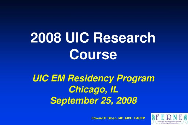 2008 uic research course uic em residency program chicago il september 25 2008