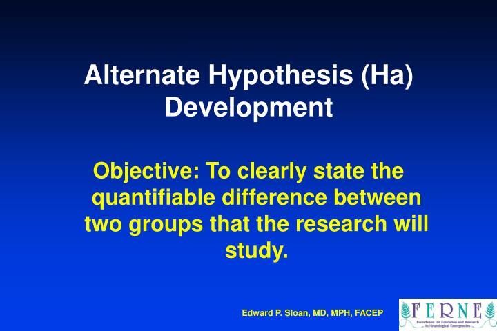 Alternate Hypothesis (Ha) Development