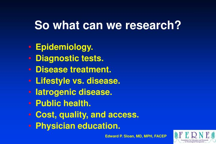 So what can we research?