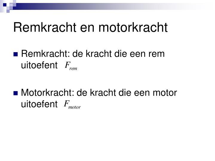 Remkracht en motorkracht