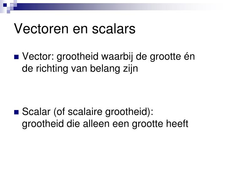 Vectoren en scalars