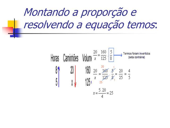 Montando a proporção e resolvendo a equação temos