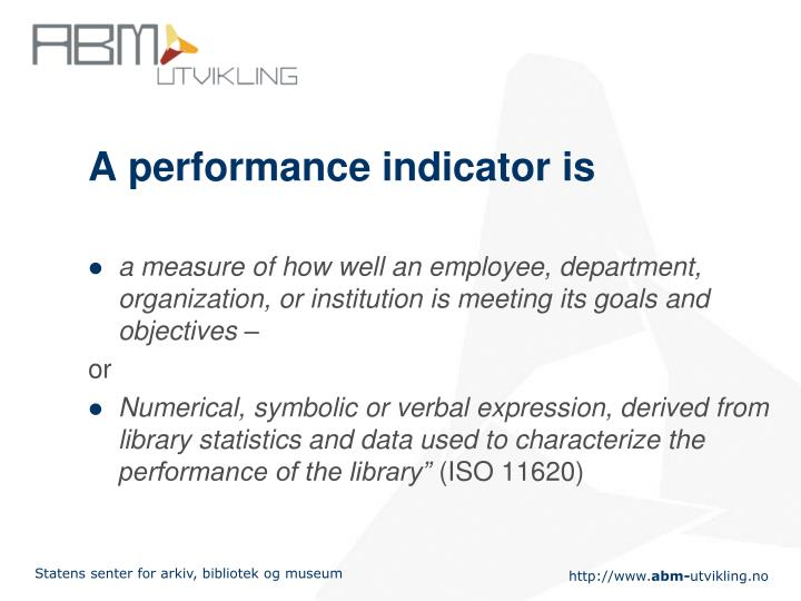 A performance indicator is