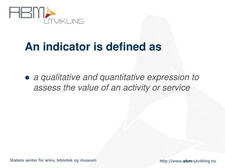An indicator is defined as