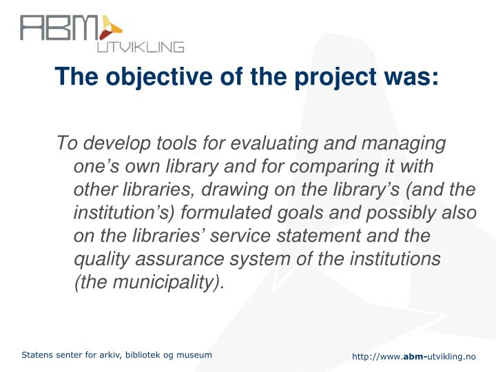 The objective of the project was:
