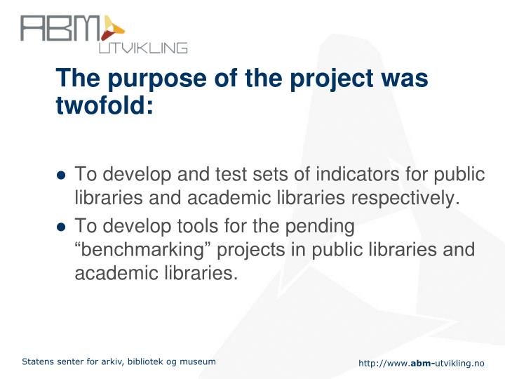 The purpose of the project was twofold: