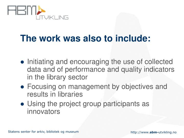 The work was also to include: