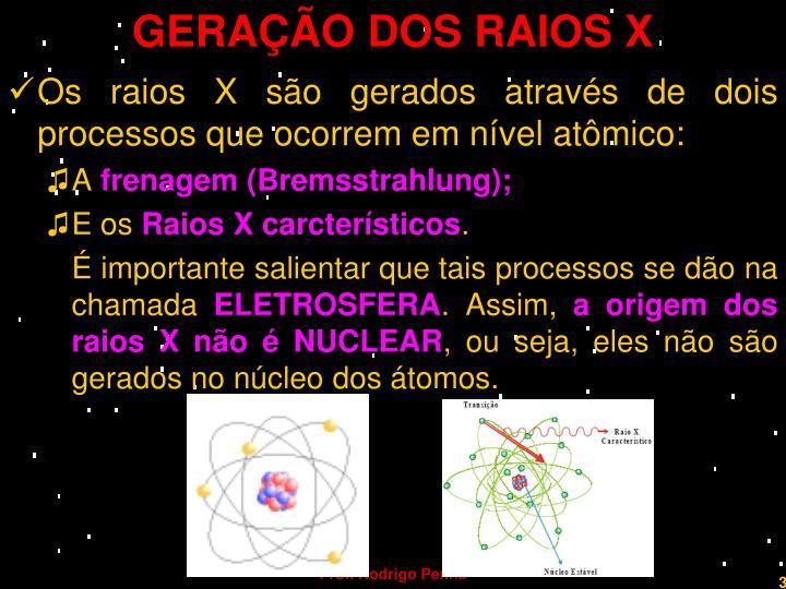 GERAÇÃO DOS RAIOS X