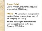 true or false only a prime consultant is required to post their eeo policy