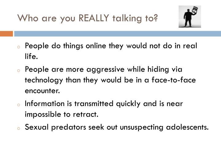Who are you REALLY talking to?
