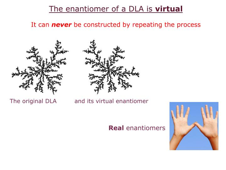 The enantiomer of a DLA is
