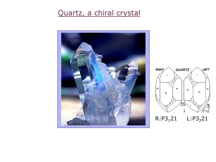 Quartz, a chiral crystal