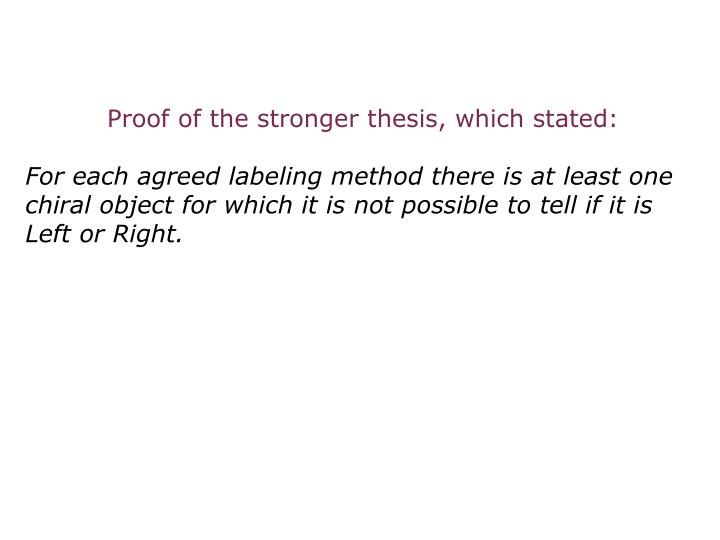Proof of the stronger thesis, which stated: