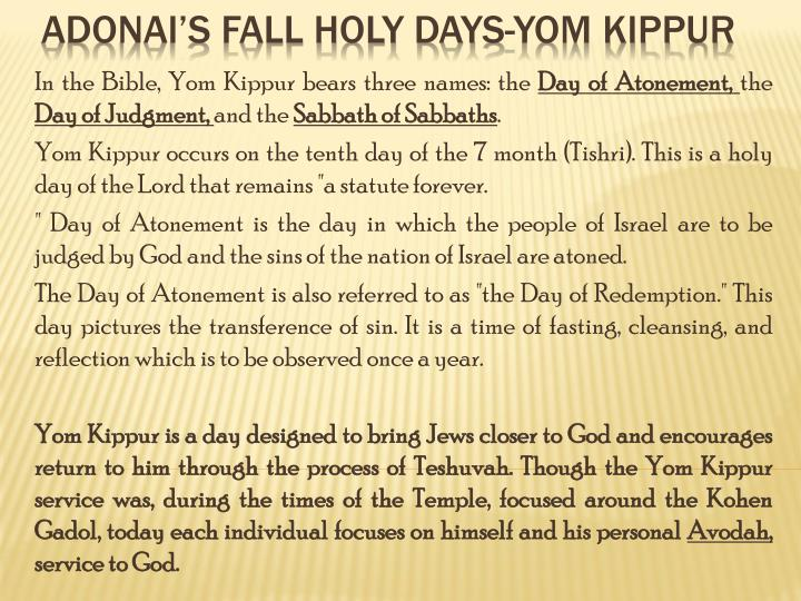 In the Bible, Yom Kippur bears three names: the