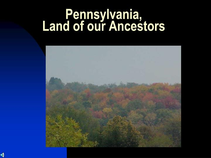 Pennsylvania land of our ancestors