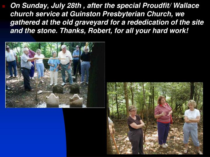 On Sunday, July 28th , after the special Proudfit/ Wallace church service at Guinston Presbyterian Church, we gathered at the old graveyard for a rededication of the site and the stone. Thanks, Robert, for all your hard work!