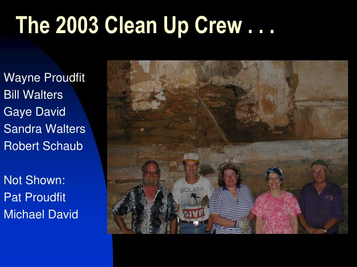The 2003 Clean Up Crew . . .