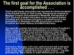 the first goal for the association is accomplished