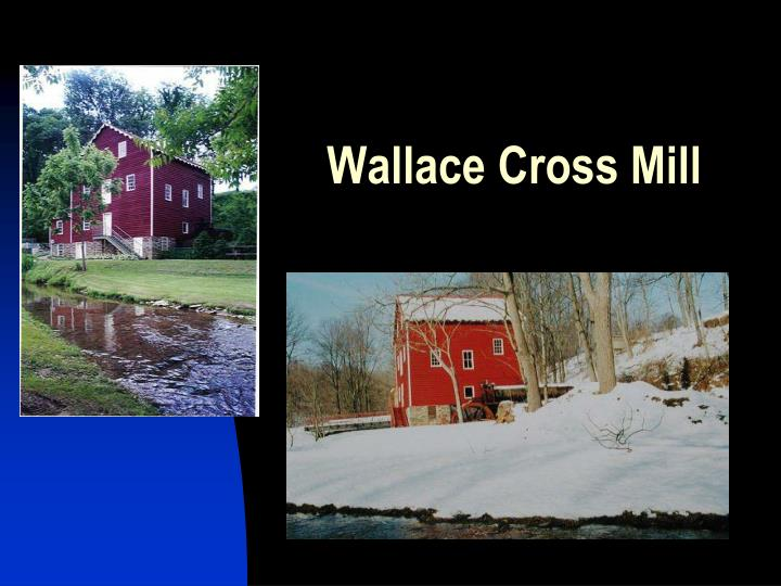 Wallace Cross Mill