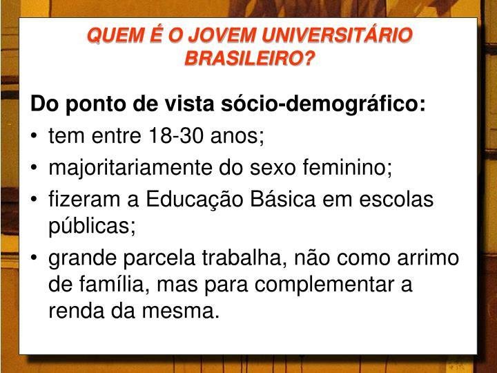QUEM É O JOVEM UNIVERSITÁRIO BRASILEIRO?
