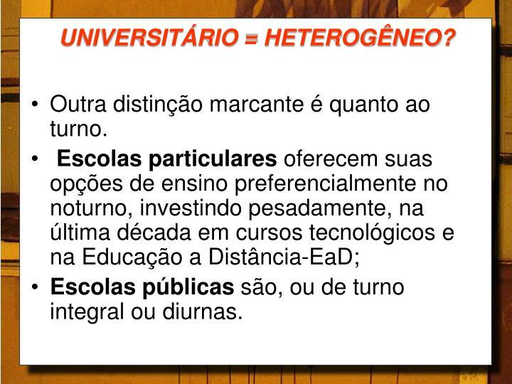 UNIVERSITÁRIO = HETEROGÊNEO?