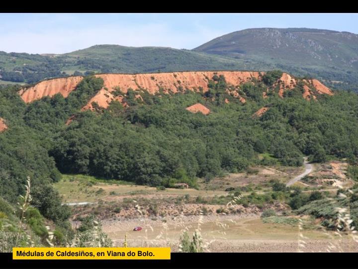 Médulas de Caldesiños, en Viana do Bolo.